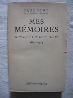 Mes mémoires, toute la vie d'un poète (1872-1944)