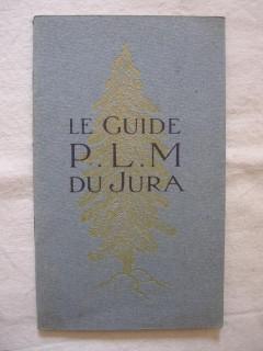 Le guide P.L.M. du Jura