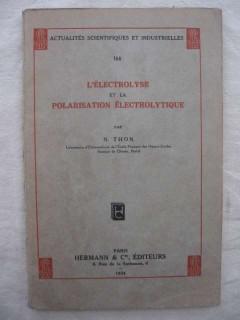 L'électrolyse et la polarisation électrolytique
