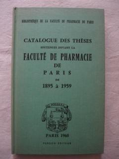 Catalogue des thèses soutenues devant la faculté de pharmacie de Paris de 1895 à 1959