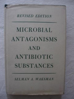 Microbial antagonisms and antibiotic substances