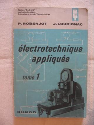 Electrotechnique appliquée, tome 1