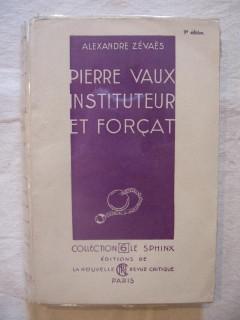 Pierre Vaux, instituteur et forçat