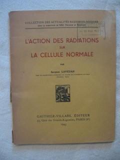 L'action des radiations sur la cellule normale