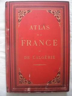 Grand Atlas de la France départemental et de l'Algérie