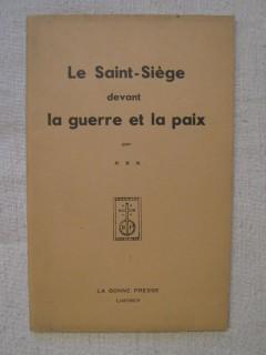Le Saint siège devant la guerre et la paix