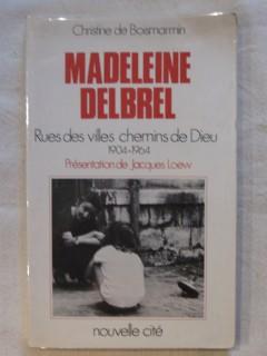 Madelein Delbrel, rues des villes chemins de dieu