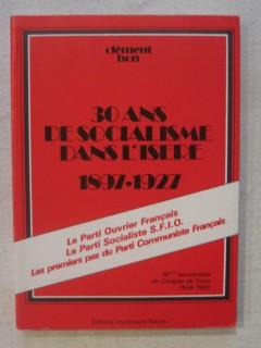 30 ans de socialisme dans l'Isère, 1897-1927