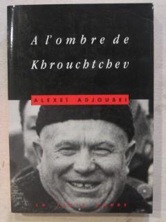 A l'ombre de Khrouchtchev