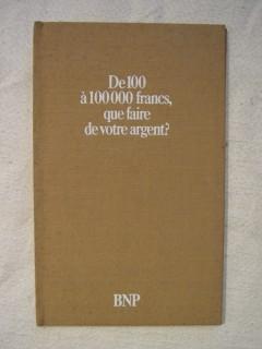 De 100 à 100000 francs, que faire votre argent?