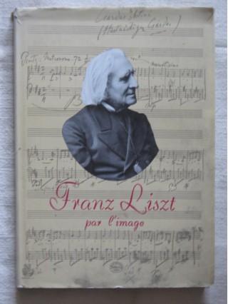 Franz Liszt par l'image