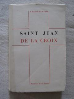 Les oeuvres spirituelles de Saint Jean de la Croix, premier carmel déchaussé et directeur de sainte Thérèse