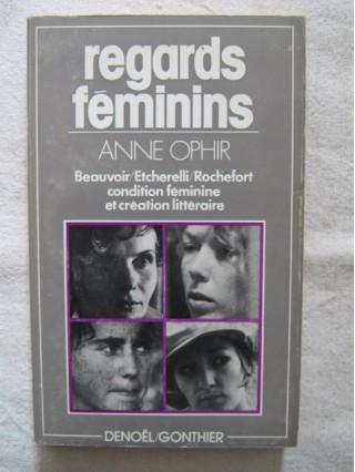 Regards féminins, condition féminine et création littéraire