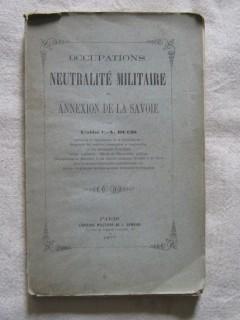 Occupations, neutralité militaire et annexion de la Savoie