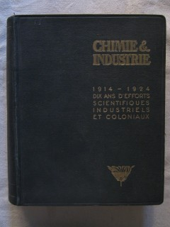 Chimie & industrie, 10 ans d'efforts scientifiques industrielles et coloniaux, 1914-1924