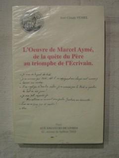 L'oeuvre de Marcel Aymé, de la quête du père au triomphe de l'écrivain