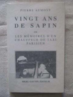 Vingt ans de sapin ou les mémoires d'un chauffeur de taxi parisien