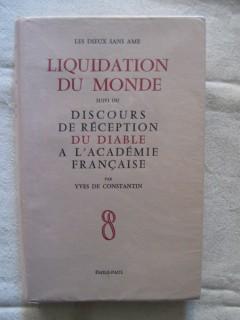 Les dieux sans âme, la liquidation du monde, suivi du discour de réception du diable à l'académie française