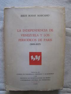 La independencia de Venezuela y los periodicos de Paris (1808-1825)