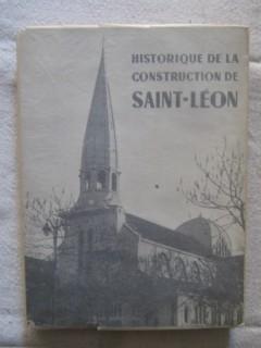 Historique de la construction de Saint Léon