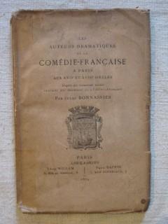 Les auteurs dramatiques et la comédie française à Paris aux XVIIe et XVIIIe siècles