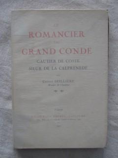 Le romancier du grand Condé, Gautier de Coste, sieur de la Calprenède
