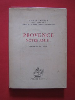 Provence notre amie...