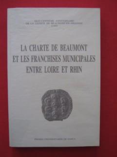 La charte de Beaumont et les franchises municipales entre Loire et Rhin