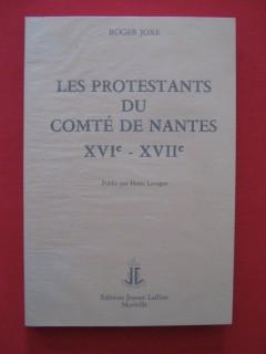 Les protestants du comté de Nantes XVIe - XVIIe siècle