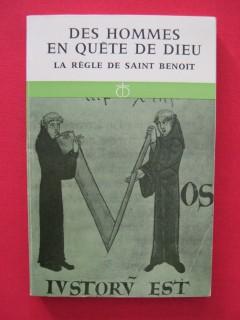 Des hommes en quête de dieu, la règle de St Benoita
