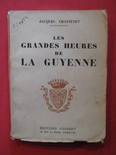 Les grandes heurs de la Guyenne
