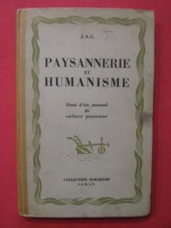 Paysannerie et humanisme, essai d'un manuel de culture paysanne