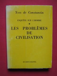Les problèmes de civilisation, enquête sur l'homme, tome1