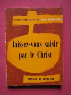 Laissez vous saisir par le Christ
