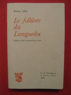 Le folklore du Languedoc (Ariège, Aude, Lauraguais, Tarn)