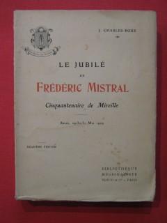 Le jubilé de Frédéric Mistral, cinquantenaire de Mireille
