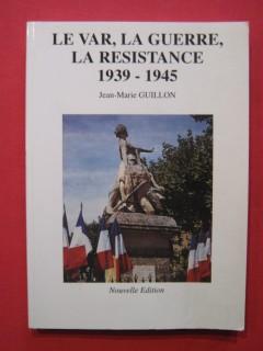 La Var, la guerre, la résistance, 1939-1945
