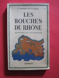 Les Bouches du Rhône, histoire et géographie