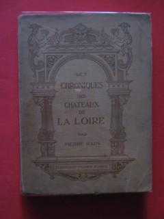 Les chroniques des châteaux de la Loire
