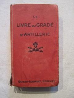 Le livre du gradé d'artillerie à l'usage des élèves brigadiers, brigadiers et sous officiers d'artillerie de campagne