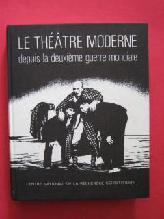 Le théâtre moderne, tome 2, depuis la deuxième guerre mondiale