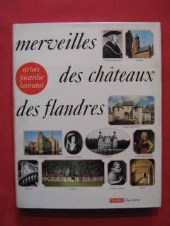 Merveilles des châteaux des Flandres, d'Artois, de Picardie et du Hainaut