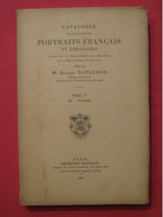 Catalogue de la collection des portraits français et étrangers conservés au département des estampes de la BN