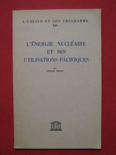 L'énergie nucléaire et ses utilisations pacifiques