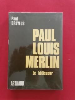 Paul Louis Merlin le bâtisseur