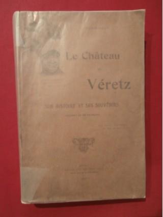 Le château de Veretz, son histoire et ses souvenirs