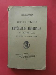 Histoire sommaire de la littérature méridionale au moyen age (des origines à la fin du XVe siècle)