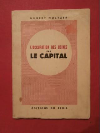 L'occupation des usines par le capital
