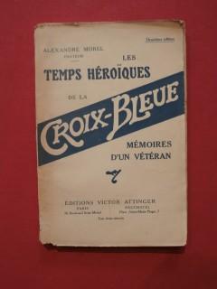 Les temps héroïques de la croix bleue, mémoires d'un vétéran