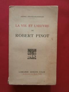 La vie et l'oeuvre de Robert Pinot